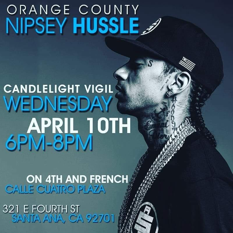Tonight! Remember Nipsey Hussle with DJ Carisma & Fans at Calle Cuatro in Santa Ana