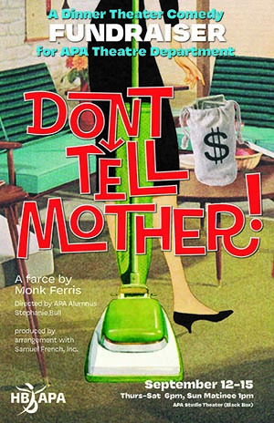 "HB APA Fundraiser Show ""Don't Tell Mother!"""
