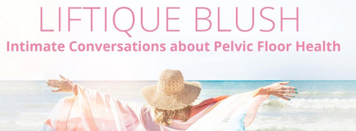 Liftique Blush Panel – Intimate Conversations about Pelvic Floor Health